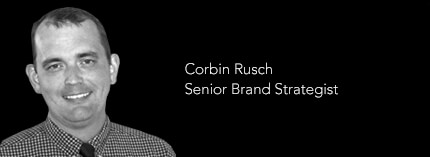 Corbin Rusch, Senior Brand Strategist, Stealing Share